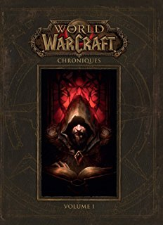 World of Warcraft - Chroniques - Tome 1