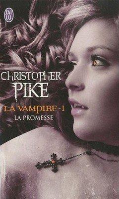 Christopher Pike : La vampire T1 - La promesse