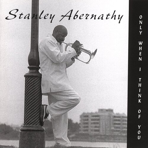 ABERNATHY, Stanley - Only When I Think of You (Smooth Jazz)