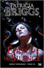 Mercy Thompson - T10 - L'Épreuve du silence de Patricia Briggs