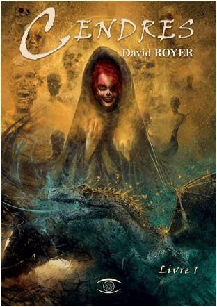 Cendres - Livre 1, de David Royer