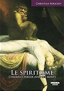 Christian Bouchet - Le Spiritisme (Comment parler avec les morts)(2016)