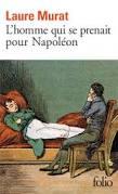 Laure Murat, L'homme qui se prenait pour Napoléon, Folio