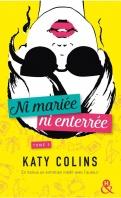 Chronique Ni mariée ni enterrée tome 3: Grandir (sans doute) de katy Collins