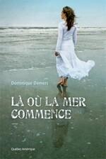 Là où commence la mer, Dominique DEMERS