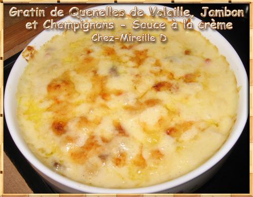 Gratin de Quenelles de Volaille, Jambon et Champignons - Sauce à la crème