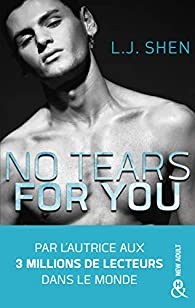 No tears for you - L. J. Shen - Babelio