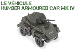 Le véhicule Humber Armoured Car Mk IV - Hors-série