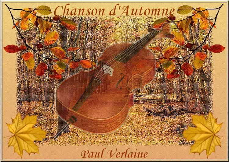 """"""" Chanson d'Automne """" poème de Paul Verlaine"""