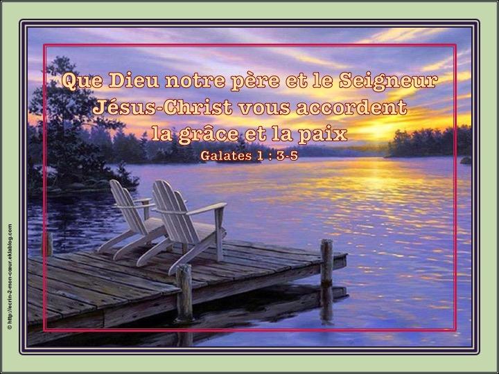 Que Dieu notre Père et le Seigneur Jésus-Christ vous accordent la grâce et la paix - Galates 1 : 3-5