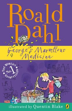 Roald Dahl, George's Marvellous Medicine # Matilda