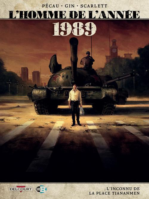 L'homme de l'année - Tome 16 1989 L'inconnu de la place Tiananmen - Pécau & Gin & Scarlett