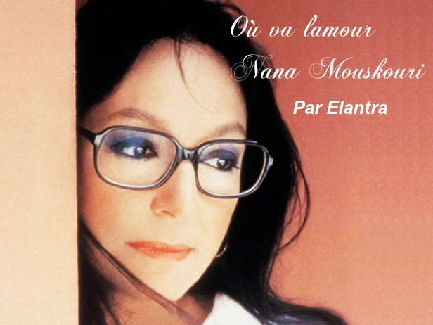 Où va l'amour-Nana Mouskouri     Par Elantra
