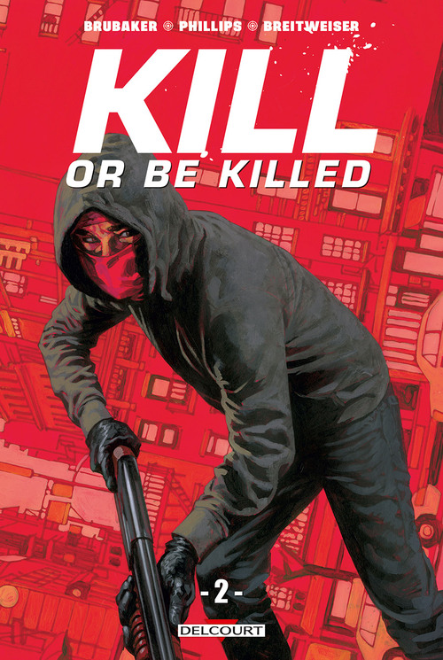 Kill or be killed - Tome 02 - Brubaker & Phillips & Breitweiser