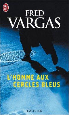 Fred Vargas : L'homme aux cercles bleus