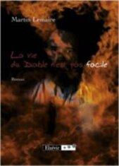 La vie du diable n'est pas facile de Martin Lemaire