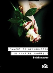 [Livre] Comment se débarrasser d'un vampire amoureux