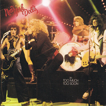 Chevelus! New York Dolls - Too much too soon (1974)