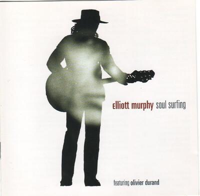 6 jours avec Elliott Murphy - Partie 2 1990-2006 : Elliott Murphy (w. Olivier Durand ) - Soul Surfing (2001)
