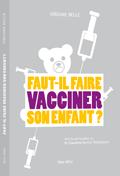 [2013-01-27]  Vacciner ma fille oui ou non?  La vaccination ou l'obsession des pédiatres