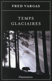 http://leeloo-lectures.blogspot.fr/2015/03/temps-glaciaires-fred-vargas.html