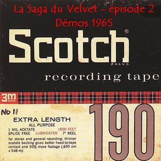 La Saga du Velvet - épisode 2: Démos 1965
