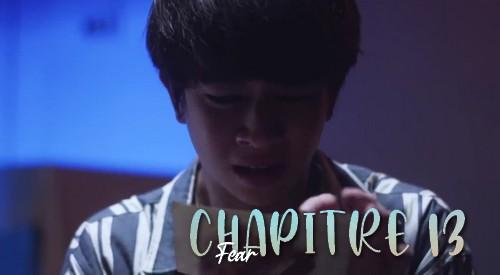 Chapitre 13 : Fear