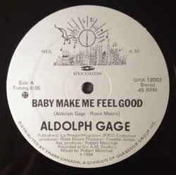 Aldolph Gage - Baby Make Me Feel Good