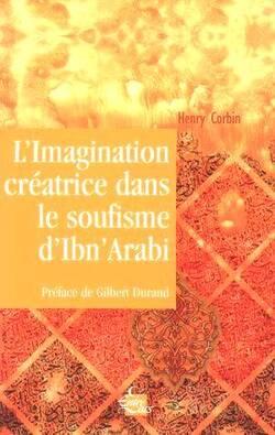 L'imagination créatrice dans le soufisme d'Ibn' Arabi
