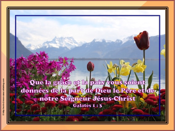 Que le grâce et la paix vous soient données - Galates 1 : 3