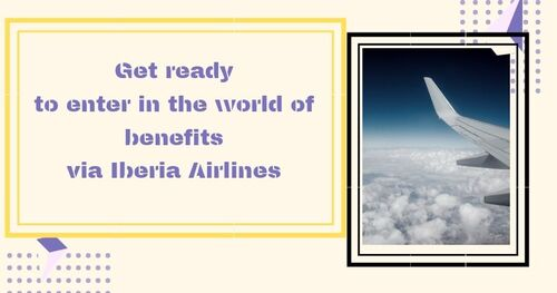 Get ready to enter in the world of benefits via Iberia Airlines