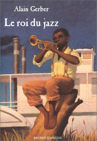Le Roi du jazz (Alain Gerber)