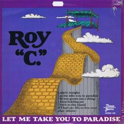 "Roy ""C"" - Let Me Take You To Paradise - Complete LP"