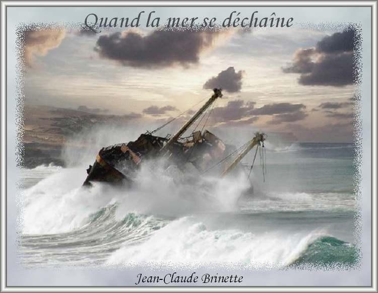""""""" Quand la mer se déchaîne """"  pome de Jean-Claude Brinette"""