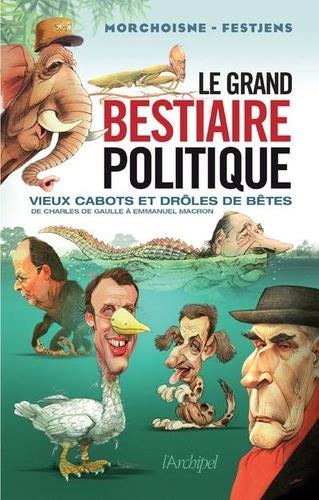 Le grand bestiaire politique - Morchoisne ; Festjens
