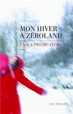 Mon hiver à Zéroland