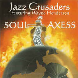 Jazz Crusaders Feat. Wayne Henderson - Soul Axess - Complete CD