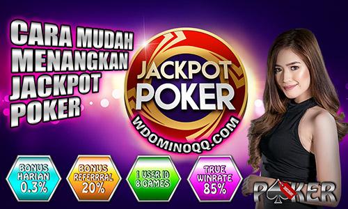 Cara Mudah Menangkan Jackpot Poker