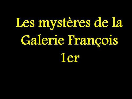 PPS MES CREATIONS Les mystères de la Galerie François 1er