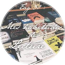 Tag #30 | Mes habitudes de lecture