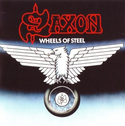 SAXON - Wheels Of Steel [Remastered Edition]
