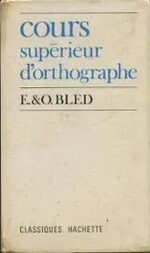 BLED : Cours d'orthographe (Hachette, 1963)