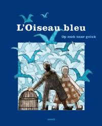 Maurice Maeterlinck - L'oiseau bleu