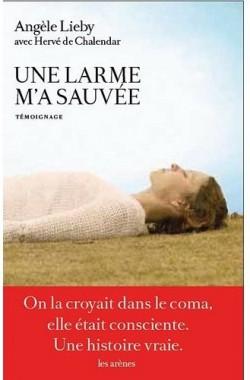 Une larme m'a sauvée d'Angèle Lieby et Hervé De Chalendar