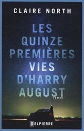 Les quinze premières vies d'Harry August de Claire North