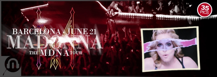The MDNA Tour - Barcelona Jun21 - Pics