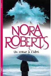 Un cœur à l'abri, Nora ROBERTS