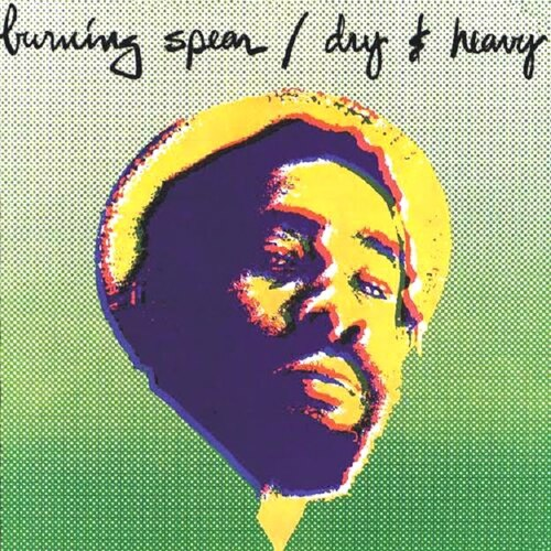 Burning Spear - Dry & Heavy (1977) [Reggae]
