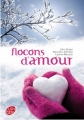 Flocons d'Amour - Maureen Johnson, John Green, Lauren Myracle