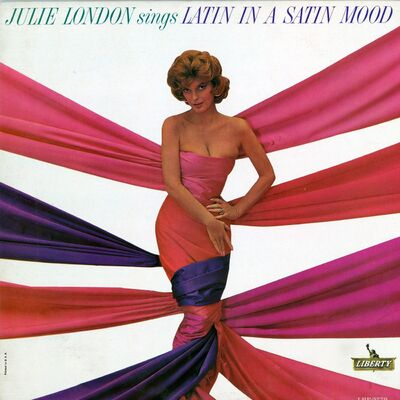 Place aux femmes! Julie London - Julie London Sings Latin In A Satin Mood [1962]